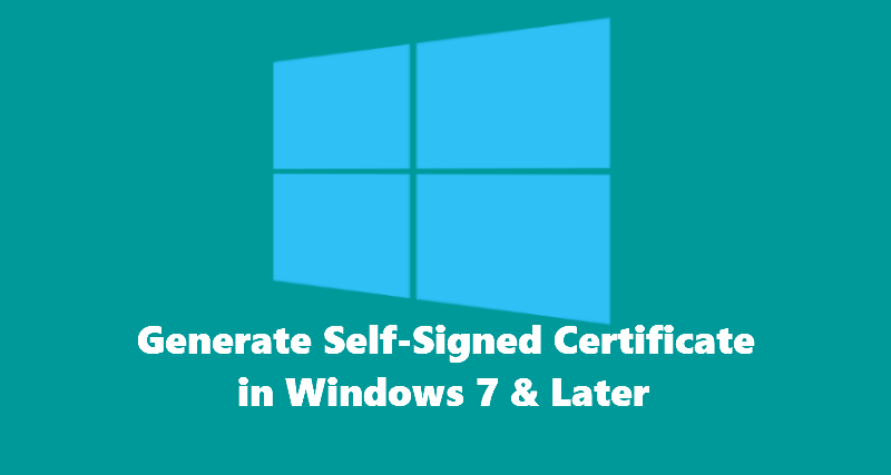 Generate Self-Signed certificate in Windows 7