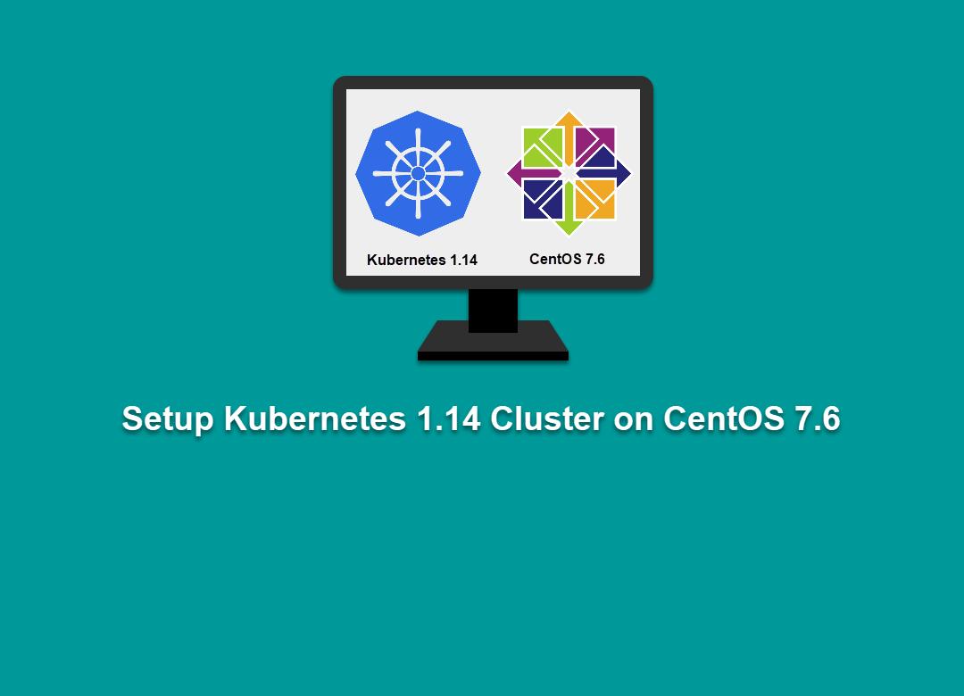 Setup Kubernetes 1 14 Cluster on CentOS 7 6