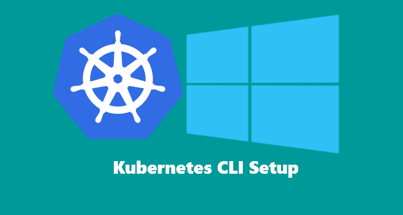 Install Kubernetes CLI on Windows 10