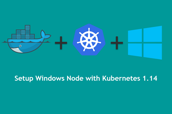 Setup Windows Node with Kubernetes 1.14