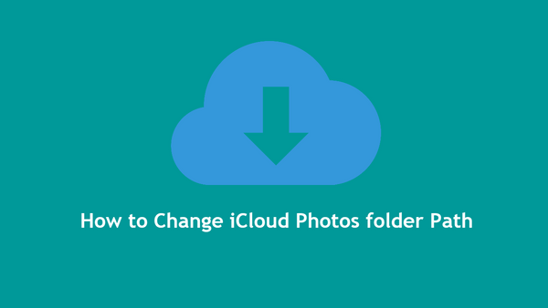 How to Change iCloud Photos Default Folder Location